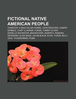 Fictional Native American People: Chakotay, a Man Called Horse, John Redcorn, Joseph Gribble, Chief Illiniwek, Forge, Tommy Oliver  by  Source Wikipedia