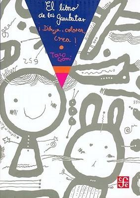 El Libro de los Garabatos: Dibuja, Colorea, Crea!  by  Taro Gomi