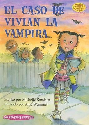 El Caso de Vivian la Vampira = Case of Vampire Vivian  by  Michelle Knudsen