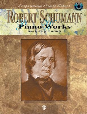Piano Works: Book & CD Robert Schumann