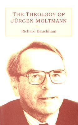 Theology of Jürgen Moltmann Richard Bauckham