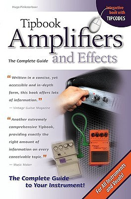 Tipbook Amplifiers and Effects: The Complete Guide Hugo Pinksterboer