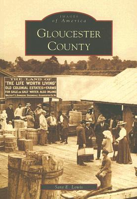 Gloucester County  by  Sara E. Lewis