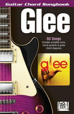 Glee Guitar Chord Songbook Hal Leonard Publishing Company