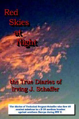 Red Skies at Night, the True Diaries of Irving J. Schaffer  by  Irving Schaffer