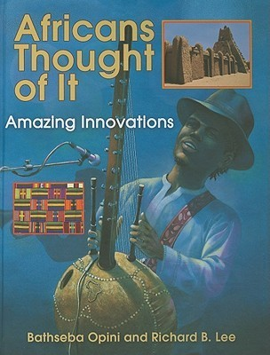 Africans Thought of It: Amazing Innovations Bathseba Opini