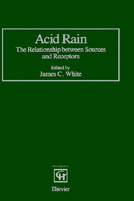 Acid Rain: The Relationship Between Sources and Receptors  by  C.W. White