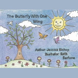 The Butterfly with One Wing Jessica Bishop