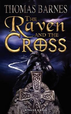 The Raven and the Cross Thomas Barnes