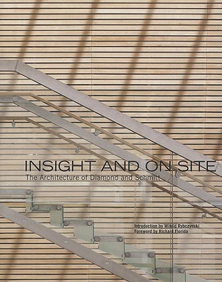 Insight and On Site: The Architecture of Diamond and Schmitt A.J. Diamond