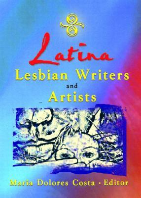 Latina Lesbian Writers and Artists Maria Dolores Costa