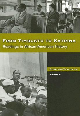 From Timbuktu to Katrina: Readings in African American History, Volume II Quintard Taylor
