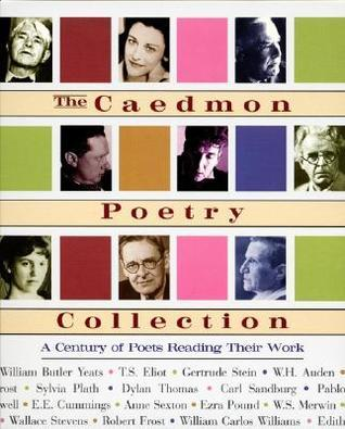 Caedmon Poetry Collection:A Century of Poets Reading Their Work CD: Caedmon Poetry Collection:A Century of Poets Reading Their Work CD  by  Various