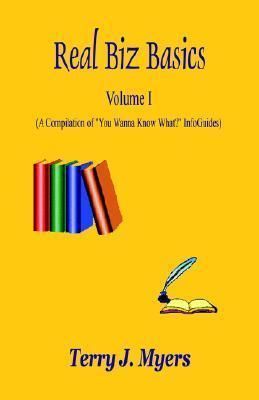 Real Biz Basics - Volume I Terry J. Myers