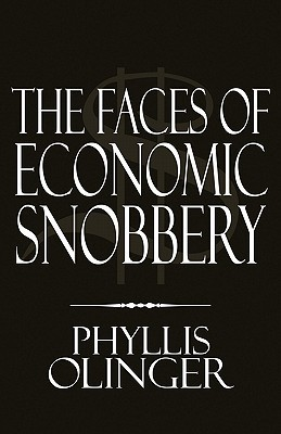 The Faces of Economic Snobbery Phyllis Olinger