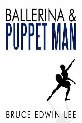 Ballerina & Puppet Man  by  Bruce Edwin Lee