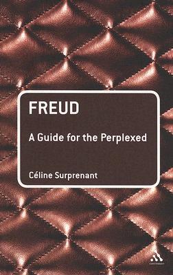 Freud: A Guide for the Perplexed  by  Celine Surprenant