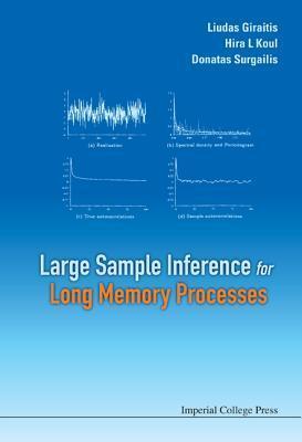 Large Sample Inference for Long Memory Processes Liudas Giraitis