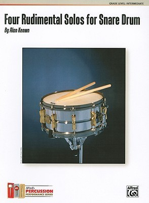 Four Rudimental Solos for Snare Drum Alan Keown