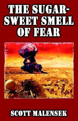 The Sugar-Sweet Smell of Fear  by  Scott Malensek