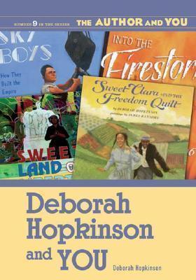 Deborah Hopkinson and You  by  Deborah Hopkinson