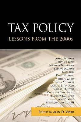 Tax Policy Lessons from the 2000s  by  Alan D. Viard