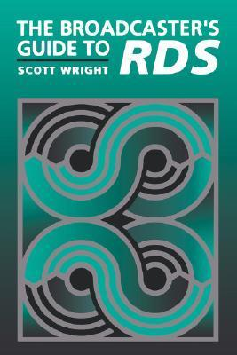 The Broadcasters Guide to Rbds  by  Scott Wright