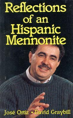 Reflections of an Hispanic Mennonite  by  José  Ortiz