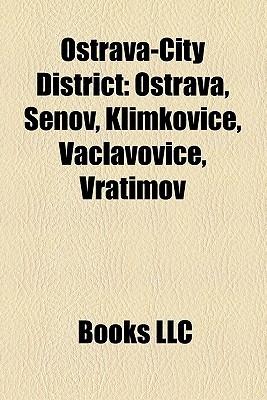 Ostrava-City District  by  Books LLC