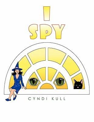 I Spy  by  Cyndi Kull