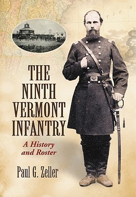 The Ninth Vermont Infantry: A History and Roster Paul G. Zeller