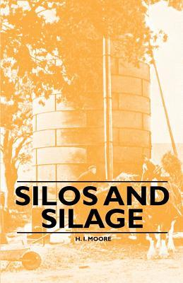 Silos and Silage H.I. Moore