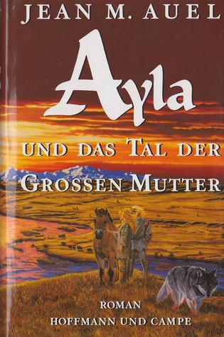 Ayla und das Tal der Grossen Mutter (Earths Children, #4) Jean M. Auel