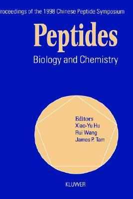 Peptides: Biology And Chemistry: Proceedings Of The 1998 Chinese Peptide Symposium, July 14 17, 1998, Lanzhou, China  by  James P. Tam