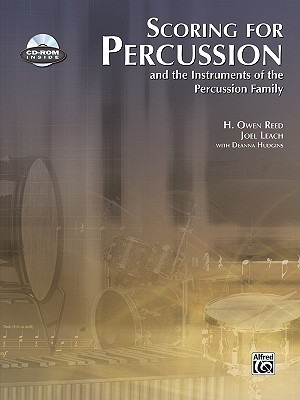 Scoring for Percussion: And the Instruments of the Percussion Family [With CDROM] H. Owen Reed