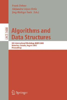Algorithms And Data Structures:  6th International Workshop, Wads99 Vancouver, Canada, August 11 14, 1999 Proceedings (Lecture Notes In Computer Science) Frank Dehne