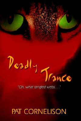 Deadly Trance: Oh, What Tangled Webs. . . Pat Cornelison
