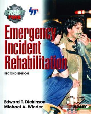 Emergency Incident Rehabilitation Edward V. Dickinson