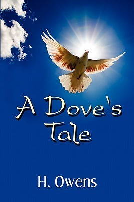 A Doves Tale  by  H. Owens