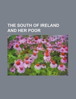 The South of Ireland and Her Poor Anonymous