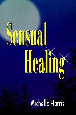 Sensual Healing Michelle Harris