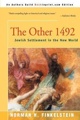 The Other 1492: Jewish Settlement in the New World Norman H. Finkelstein