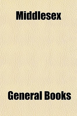 Middlesex  by  General Books
