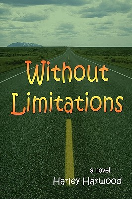 Without Limitations  by  Harley Harwood
