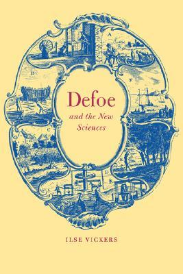 Defoe and the New Sciences Ilse Vickers