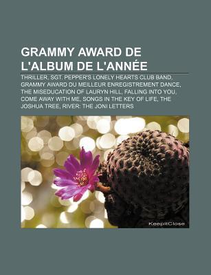 Grammy Award de LAlbum de LAnn E: Thriller, Sgt. Peppers Lonely Hearts Club Band, Grammy Award Du Meilleur Enregistrement Dance Source Wikipedia