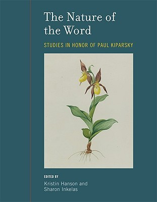 The Nature of the Word: Studies in Honor of Paul Kiparsky  by  Kristin Hanson