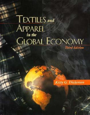 Textiles and Apparel in the Global Economy Kitty G. Dickerson