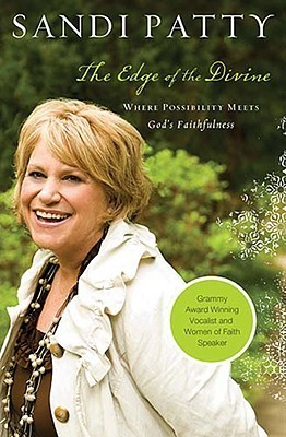 The Edge of the Divine: Where Possibility Meets Gods Faithfulness Sandi Patty