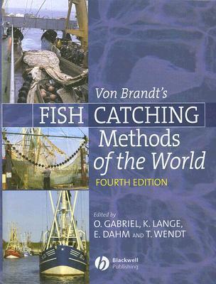Von Brandts Fish Catching Methods of the World  by  Otto Gabriel